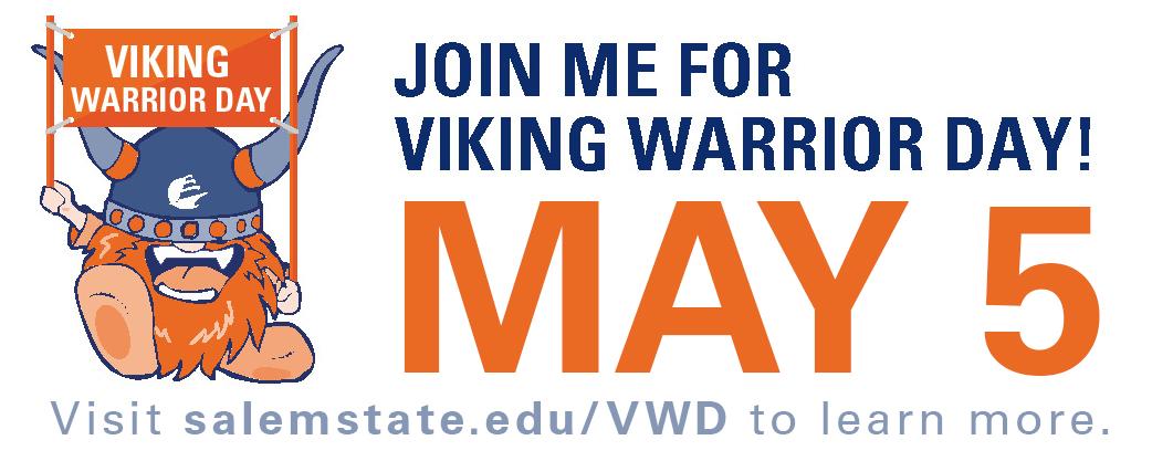 Salem State University superfan Join me for Viking Warrior Day! May 5 Visit salemstate.edu/vwd to learn more